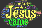 This word cloud is based on the text of Mark 1:9-11, 15-18 and Mark 1:21-2:12